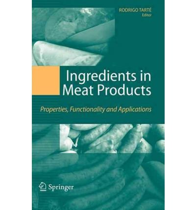 [(Functional Ingredients in Meat Products: Properties, Functionality and Applications)] [Author: Rodrigo Tarte] published on (December, 2008)
