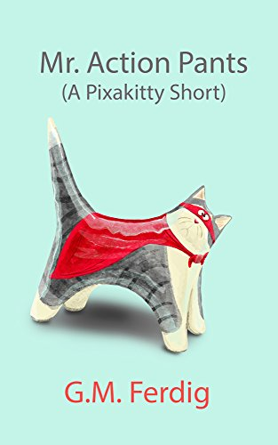 Mr. Action Pants (A Pixakitty Short) (English Edition) Kitty Cat Pant