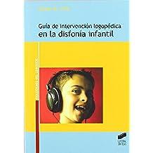 Guía de intervención logopédica en la disfonía infantil (Trastornos del lenguaje. Guía de intervención) - 9788497566278