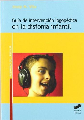 Guía de intervención logopédica en la disfonía infantil (Trastornos del lenguaje. Guía de intervención) - 9788497566278 por Josep Maria Vila Rovira