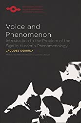Voice and Phenomenon: Introduction to the Problem of the Sign in Husserl's Phenomenology (Studies in Phenomenology and Existential Philosophy) by Jacques Derrida (2010-08-30)