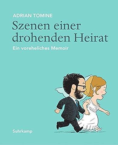 Szenen einer drohenden Heirat: Ein voreheliches Memoir (suhrkamp taschenbuch) (Geschenke Für Ehe-paare)