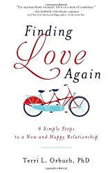 Finding Love Again: 6 Simple Steps to a New and Happy Relationship by Terri Orbuch (2012-06-01)