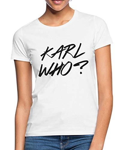 Spreadshirt Karl Who? Frauen T-Shirt, XXL (44), Weiß