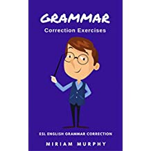 Grammar Correction Exercises: ESL English Grammar Correction (English Edition)