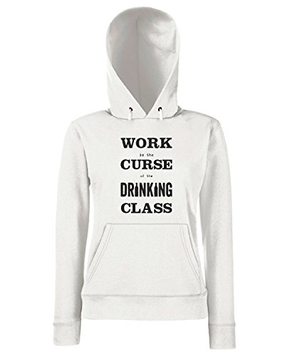 T-Shirtshock - Sweats a capuche Femme CIT0255 work is the curse of the drinking class Blanc