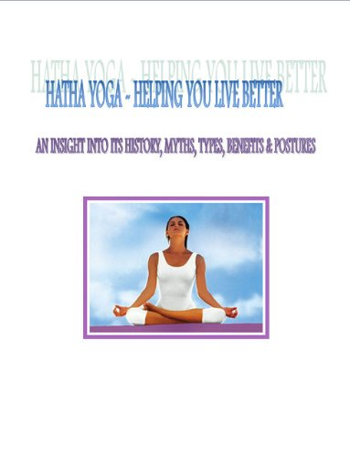 Hatha Yoga-Helping you Live Better (The Yoga Discovery ...