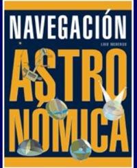 Descargar Libro Navegacion Astronomica, La de Luis Mederos Martin