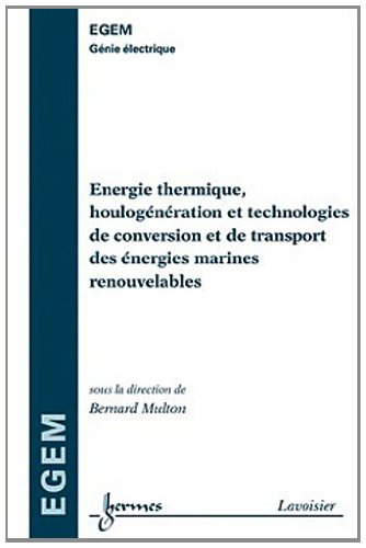 Energie thermique, houlogénération et technologies de conversion et de transport des énergies marines renouvelables