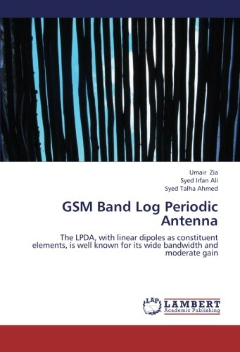 GSM Band Log Periodic Antenna: The LPDA, with linear dipoles as constituent elements, is well known for its wide bandwidth and moderate gain Gain-dipol-antenne
