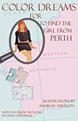 Color Dreams for To Find the Girl from Perth by Chadwick, David (2008) Paperback