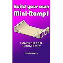 Build Your Own Mini-Ramp! (English Edition)