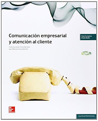 Comunicación empresarial y atención al cliente, grado medio por Francisco Javier Ariza Ramírez, Juan Manuel Ariza Ramírez