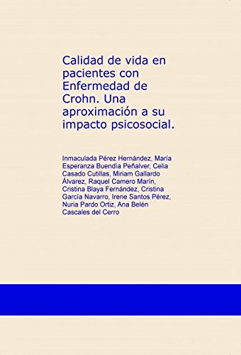 Calidad de vida en pacientes con Enfermedad de Crohn. Una aproximación a su impacto psicosocial.