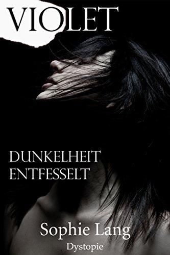 Violet - Dunkelheit / Entfesselt - Buch 4-5