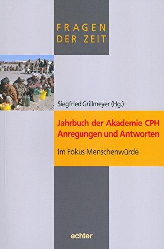 jahrbuch-der-akademie-cph-anregungen-und-antworten-im-fokus-menschenwurde-fragen-der-zeit-4-german-e