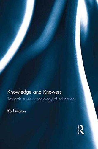 Knowledge and Knowers: Towards a realist sociology of education by Maton, Karl (2015) Paperback