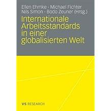 Internationale Arbeitsstandards in Einer Globalisierten Welt (German Edition)