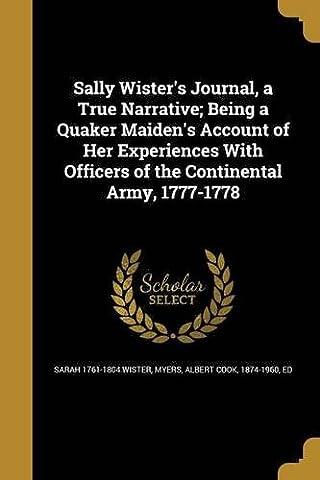 Sally Wister's Journal, a True Narrative; Being a Quaker Maiden's