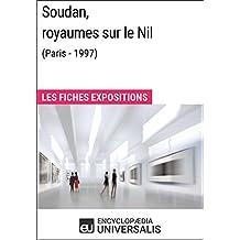 Soudan, royaumes sur le Nil (Paris - 1997): Les Fiches Exposition d'Universalis
