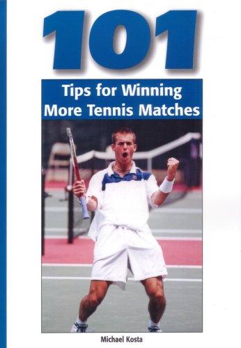 101 Tips for Winning More Tennis Matches por Michael Kosta