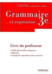 Grammaire et expression 3e : Livre du professeur