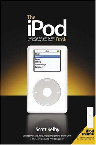 The iPod Book: Doing Cool Stuff With The iPod And The iTunes Music Store Kleber Audio
