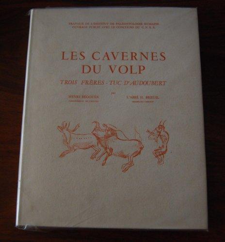 Les cavernes du Volp : Trois Frères, Tuc d'Audoubert, à Montesquieu-Avantès Ariège (Travaux de l'Institut de paléontologie humaine)