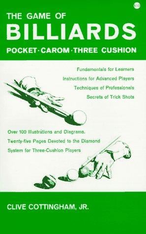 Game of Billiards: Pocket-Carom-Three Cushion por Clive, Jr. Cottingham