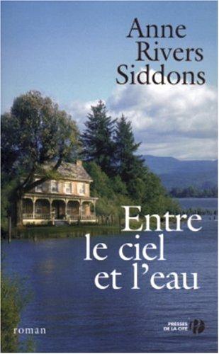 Entre le ciel et l'eau par Anne Rivers Siddons