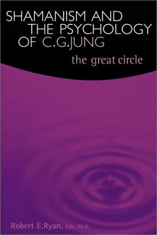 SHAMANISM & PSYCHOLOGY JUNG: Shamanism and the Psychology of C.G. Jung por Robert E. Ryan