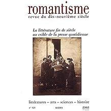 Romantisme, N° 121 / 2003 : La littérature fin de siècle au crible de la presse quotidienne