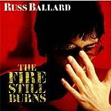 Russ Ballard: Fire Still Burns (Audio CD)