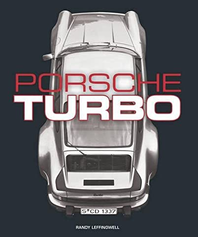 Porsche Turbo: The Inside Story of Stuttgart's Turbocharged Road and