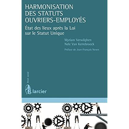 Harmonisation des statuts ouvriers-employés: État des lieux après la Loi sur le Statut Unique