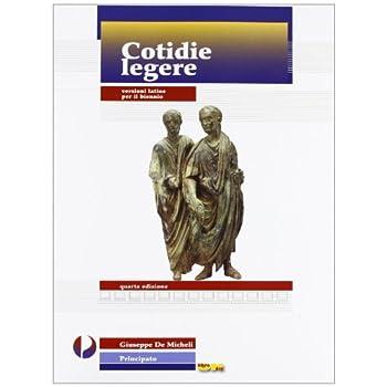 Cotidie Legere. Versioni Latine. Con Espansione Online. Per Il Biennio Dei Licei E Degli Ist. Magistrali