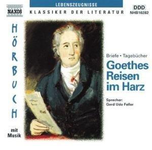 Goethes Reisen in den Harz. CD.