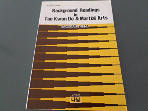 Background Readings in Tae Kwon Do & Martial Arts