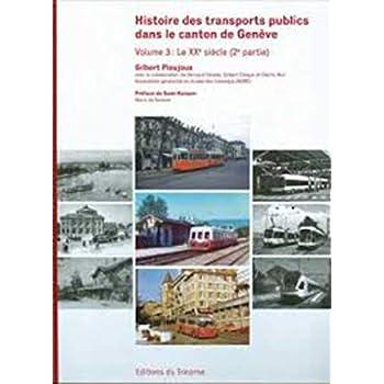 Histoire des transports publics dans le canton de Genève, Volume 3: le XXe siècle (2e partie)