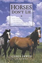 Horses Don't Lie by Chris Irwin (2002-05-31)