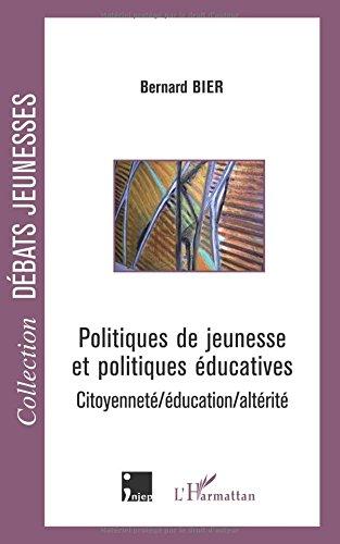 Politiques de jeunesse et politiques ducatives : Citoyennet/ducation/altrit