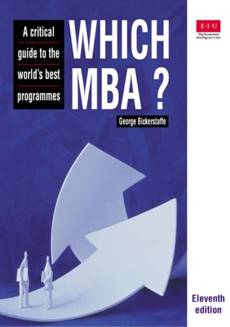 Which MBA?: A Critical Guide to the World's Best Programmes