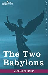 The Two Babylons (Cosimo Classics, Religion + Spirituality) by Alexander Hislop (2009-11-01)