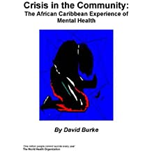 Crisis In The Community : The African Caribbean Experience of Mental Health