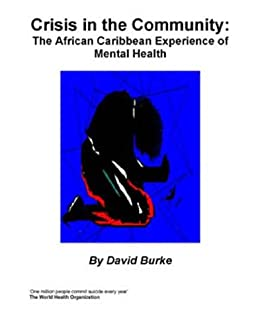Crisis In The Community : The African Caribbean Experience of Mental Health by [David Burke]