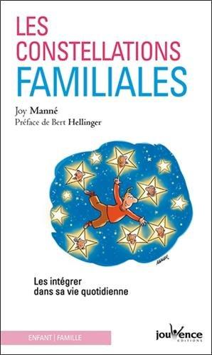Les constellations familiales : Les intégrer dans sa vie quotidienne