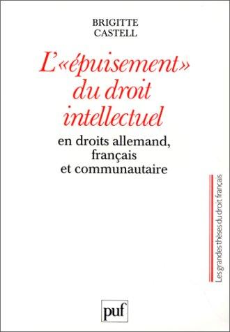 L'Epuisement du droit intellectuel en droits allemand, français et communautaire