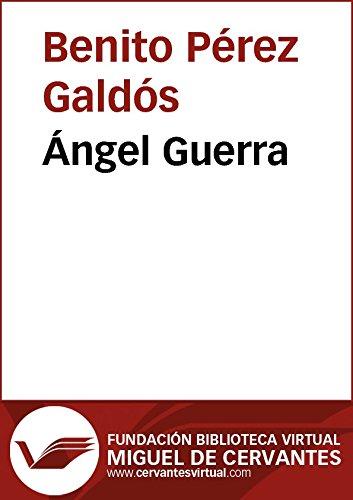 Ángel Guerra (Biblioteca Virtual Miguel de Cervantes) (Angel Benito Miguel)