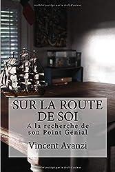 Sur la Route de Soi: A la recherche de son Point Génial, un manuel poétique pour trouver sa voie