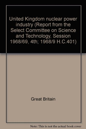 fourth-report-from-the-select-committee-on-science-and-technology-united-kingdom-nuclear-power-indus